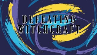 Defeating Witchcraft