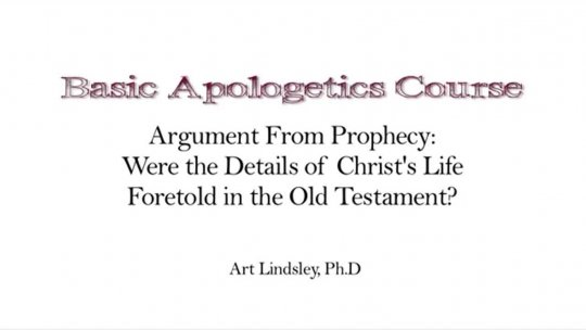 Basic Apologetics Course  Set 1 Reasons for Faith  Lecture 4