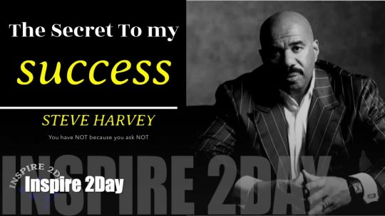 Steve Harvey You Have Not Because You Ask Not